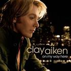 Clay Aiken - On My Way Here