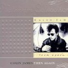 Colin James - Then Again