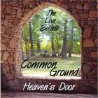 Common Ground - The Live Series: Heaven's Door