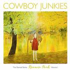 Cowboy Junkies - Renmin Park: The Nomad Series Volume 1