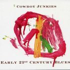 Cowboy Junkies - Early 21st Century Blues