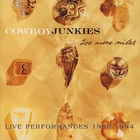 Cowboy Junkies - 200 More Miles CD1