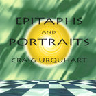 Craig Urquhart - Epitaphs and Portraits