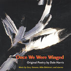 Dale Harris - Once We Were Winged