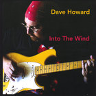 Dave Howard - Into The Wind