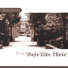 Dave Potts - Days Like These