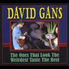 David Gans - The Ones That Look the Weirdest Taste the Best
