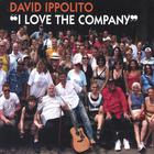 David Ippolito - I Love The Company