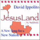 David Ippolito - JesusLand (or, Bush World)