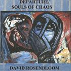 David Rosenbloom - Departure/Souls of Chaos