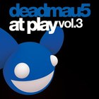 Deadmau5 - At Play Vol.3
