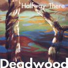 Deadwood (blues) - Halfway There