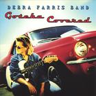 Debra Farris Band - Gotcha Covered
