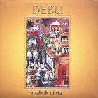 Debu - Mabuk Cinta (Drunk with Love)