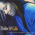 Deidre McCalla - Everyday Heroes & Heroines