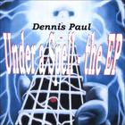 Dennis Paul - Under a Spell - the EP