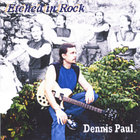 Dennis Paul - Etched in Rock