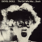 Devil Doll - The Girl Who Was... Death