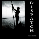 Dispatch - Silent Steeples