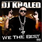 DJ Khaled - We The Best