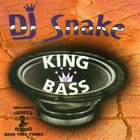 Dj Snake - King Of Bass