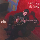 Ellis - Everything That&#039;s Real