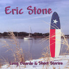 Eric Stone - Long Boards & Short Stories