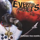 Everyday Prophets - Between Two Worlds