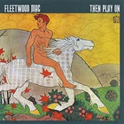 Fleetwood Mac - Then Play On (Reissue 1990)