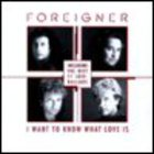 Foreigner - The Best Of Ballads: I Want To Know What Love Is