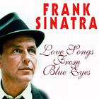 Frank Sinatra - Love Songs From Blue Eyes