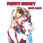 Funny Money - Back Again Re-issue