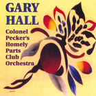 Gary M Hall / The Occupants - Colonel Pecker's Homely Parts Club Orchestra