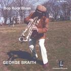 George Braith - Bop Rock Blues
