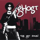 Ghost - The Get Down
