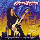 Glenn Hughes - Soulfully Live In The City Of Angles CD2