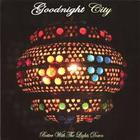 Goodnight City - Better With The Lights Down