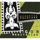 Gor Mkhitarian - Acoustic Folklore