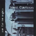Grant Clarkson - One For The Angels