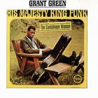 Grant Green - His Majesty King Funk