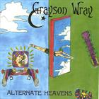 Grayson Wray - Alternate Heavens