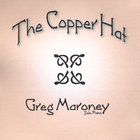 Greg Maroney - The Copper Hat