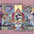 Gregory Taylor - Variable Lost