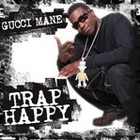 Gucci Mane - Trap Happy
