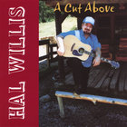 Hal Willis - A Cut Above