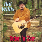 Hal Willis - Bettter&#039; N Ever