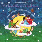 Hap Palmer - A Child's World of Lullabies-Multicultural Songs For Quiet Times