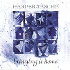 Harper Tasche - Bringing It Home