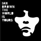 Ian Brown - The World Is Yours CD1