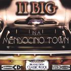 "II BIG - Mendocino Town ""Remix"" 2 bonus tracks"